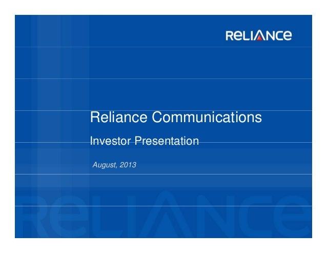 Reliance Communications Investor PresentationInvestor Presentation August, 2013