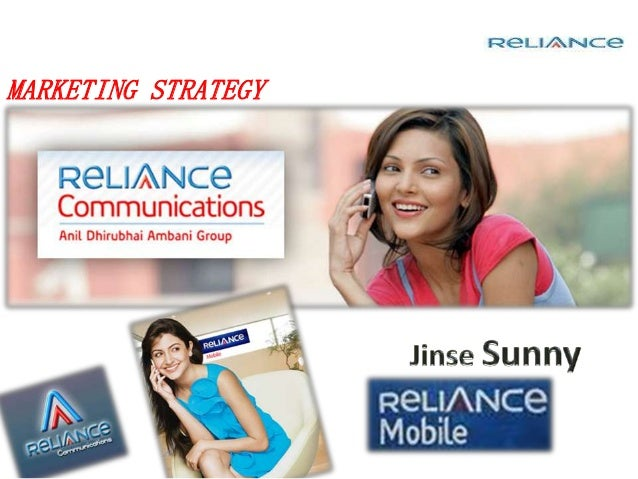 marketing strategies of reliance communications in india The marketing mix of reliance communications discusses the service marketing mix of reliance communications and thereby the 7p's involved in the service marketing mixthere are many ways to.