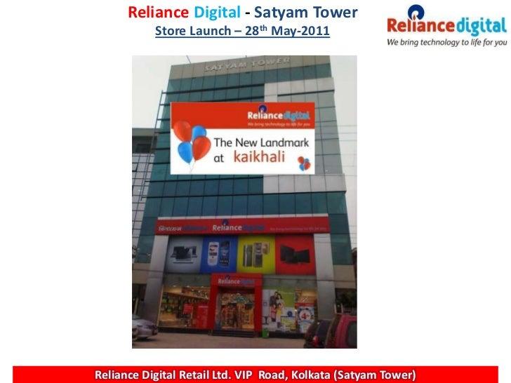 RelianceDigital - Satyam Tower Store Launch – 28th May-2011<br />Reliance Digital Retail Ltd. VIP  Road, Kolkata (Satyam T...
