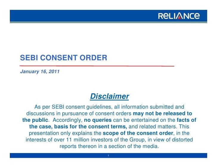 SEBI CONSENT ORDERJanuary 16, 2011                            Disclaimer     As per SEBI consent guidelines, all informati...