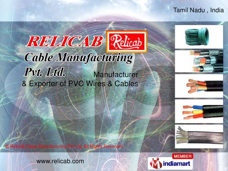 Tamil Nadu , India <br />Manufacturer <br />& Exporter of PVC Wires & Cables<br /> © Relicab Cable Manufacturing Pvt Ltd, ...