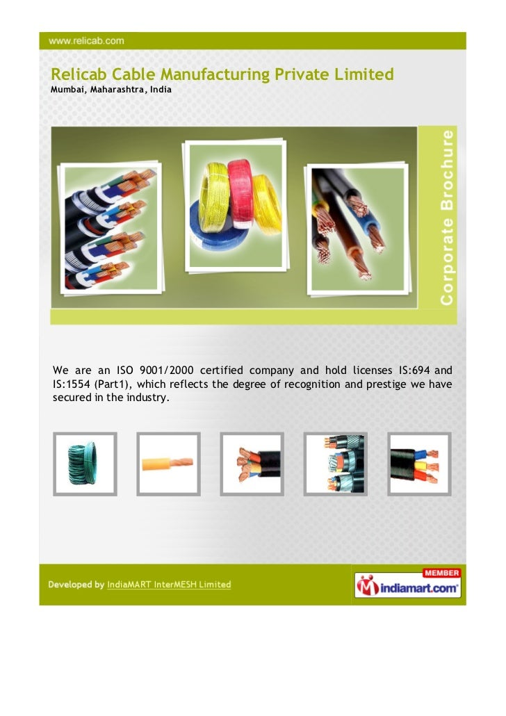 Relicab Cable Manufacturing Private LimitedMumbai, Maharashtra, IndiaWe are an ISO 9001/2000 certified company and hold li...