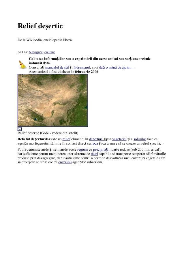 Relief deşertic De la Wikipedia, enciclopedia liberă Salt la: Navigare, căutare Calitatea informa iilor sau a exprimării d...