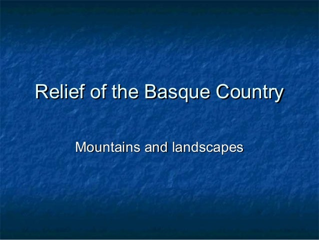 Relief of the Basque Country    Mountains and landscapes