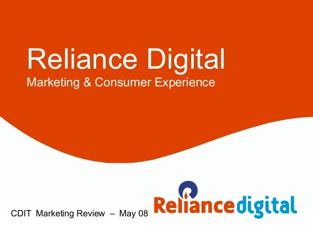 Reliance Digital Marketing & Consumer Experience  CDIT Marketing Review – May 08