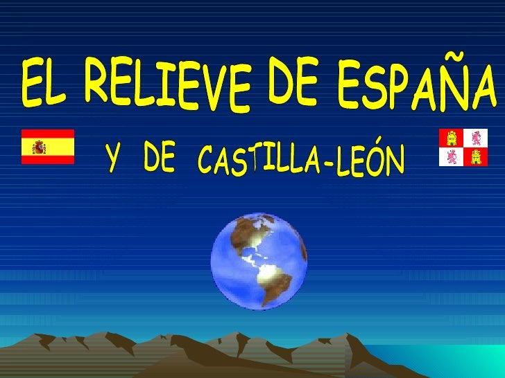 EL RELIEVE DE ESPAÑA Y  DE  CASTILLA-LEÓN