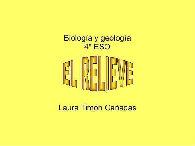 Biología y geología4º ESOLaura Timón Cañadas