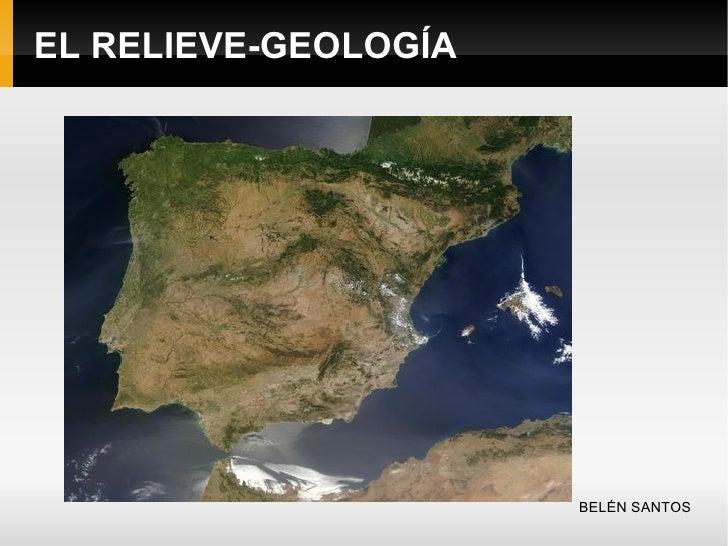 EL RELIEVE-GEOLOGÍA BELÉN SANTOS