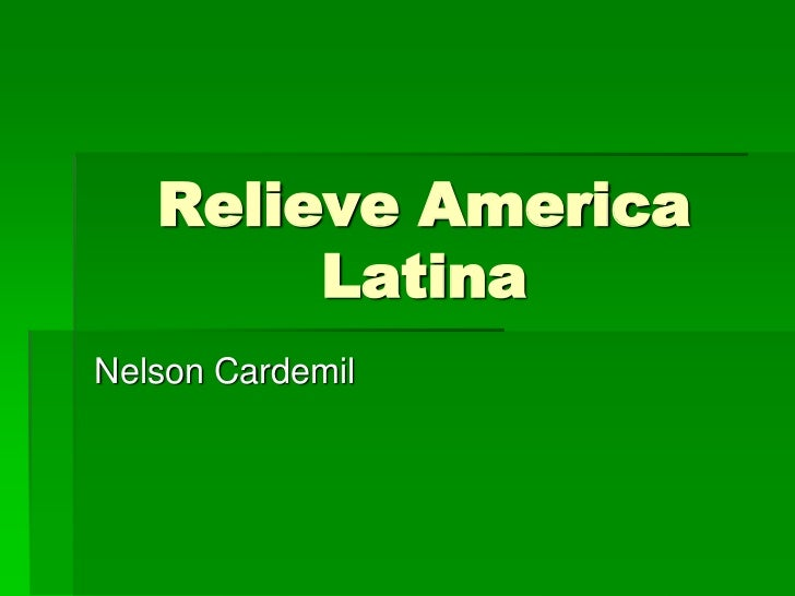 Relieve America        LatinaNelson Cardemil