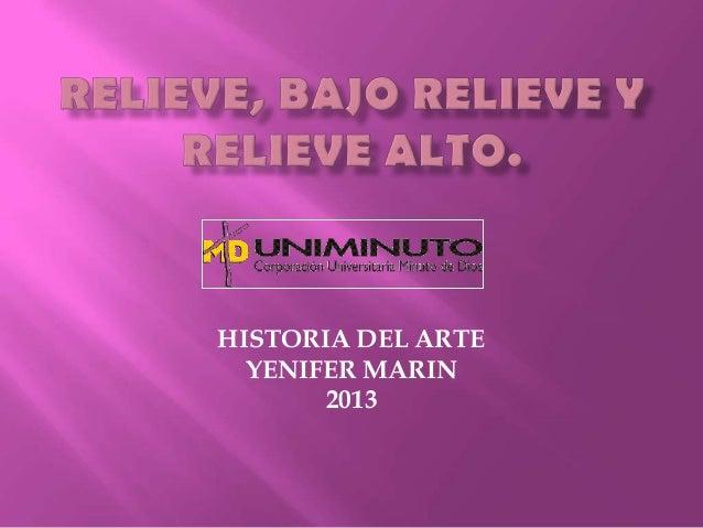 HISTORIA DEL ARTE  YENIFER MARIN       2013