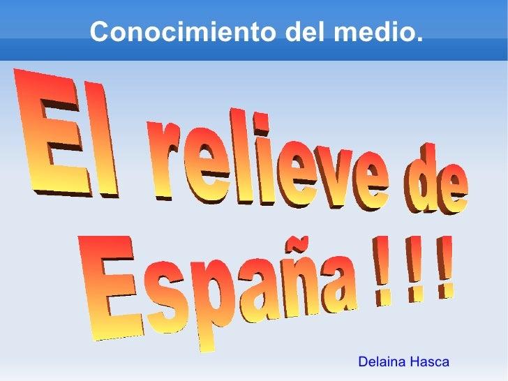 Conocimiento del medio. Delaina Hasca El relieve de España ! ! !