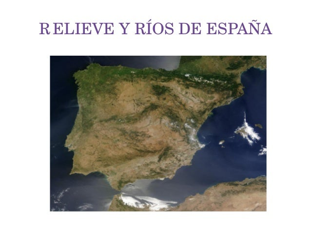 R ELIEVEYRÍOSDEESPAÑA
