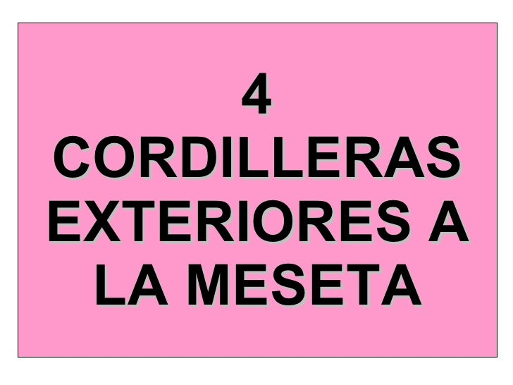 4 CORDILLERAS EXTERIORES A LA MESETA