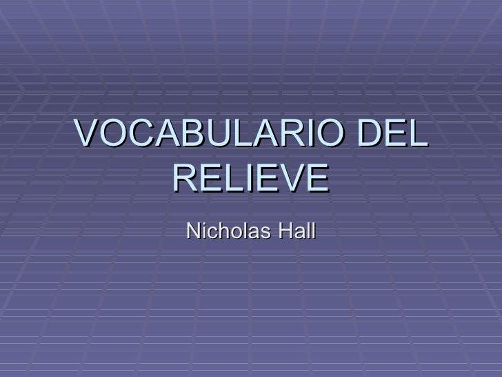 VOCABULARIO DEL RELIEVE Nicholas Hall