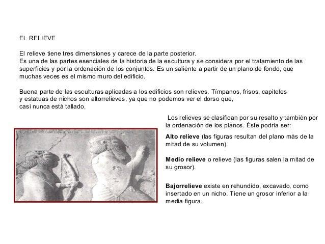 EL RELIEVEEl relieve tiene tres dimensiones y carece de la parte posterior.Es una de las partes esenciales de la historia ...