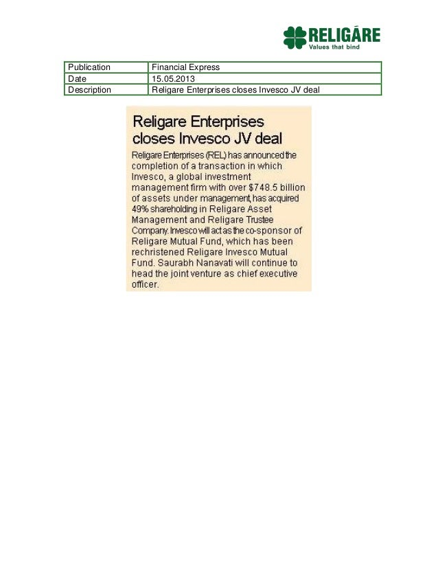 Publication Financial ExpressDate 15.05.2013Description Religare Enterprises closes Invesco JV deal