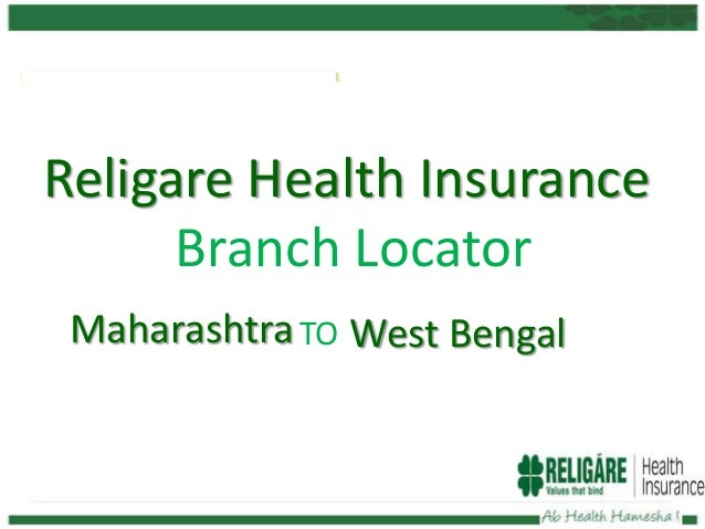 Religare Health Insurance Branch Locator MaharashtraTO West Bengal