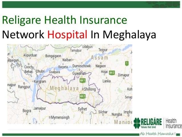 Religare Health Insurance Network Hospital In Meghalaya