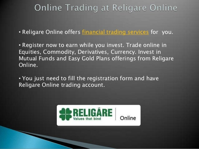• Religare Online offers financial trading services for you.• Register now to earn while you invest. Trade online inEquiti...