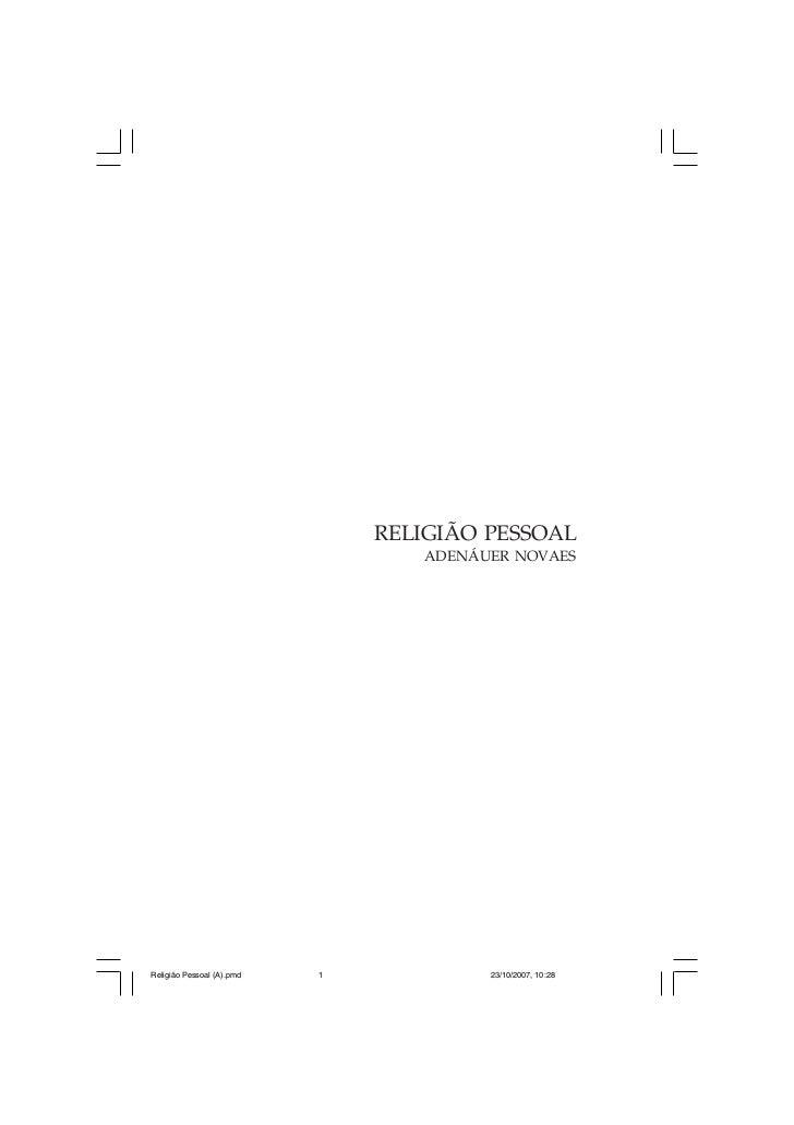 RELIGIÃO PESSOAL                                  ADENÁUER NOVAESReligião Pessoal (A).pmd   1            23/10/2007, 10:28