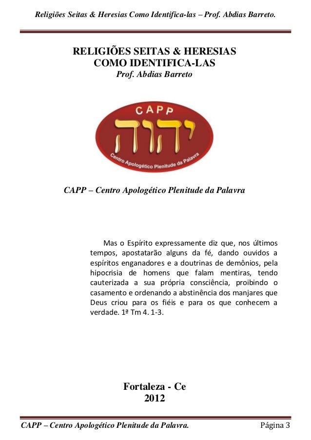 Religiões Seitas & Heresias Como Identifica-las – Prof. Abdias Barreto.CAPP – Centro Apologético Plenitude da Palavra. Pág...