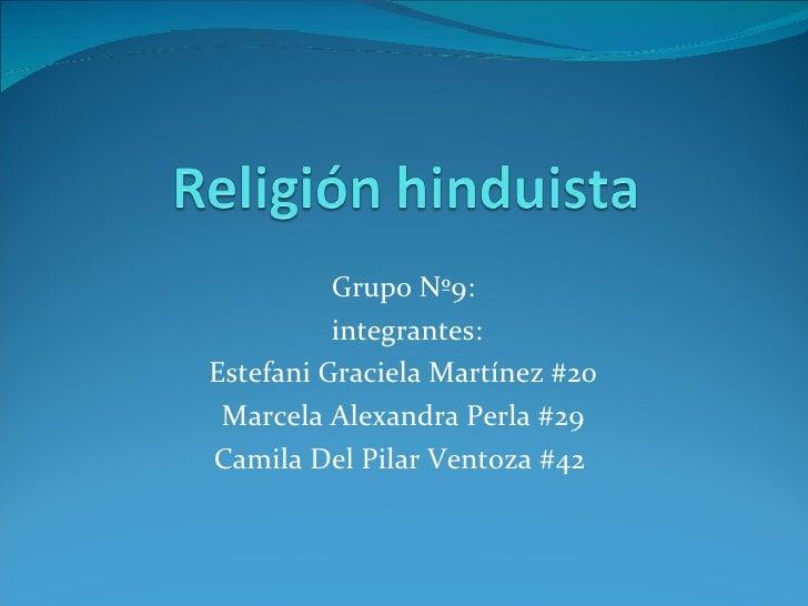 Grupo Nº9: integrantes: Estefani Graciela Martínez #20 Marcela Alexandra Perla #29 Camila Del Pilar Ventoza #42