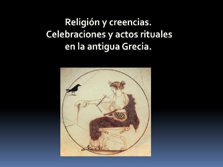    Características de la religión griega   Los dioses. El templo   Religión y celebraciones colectivas en la πόλις   L...