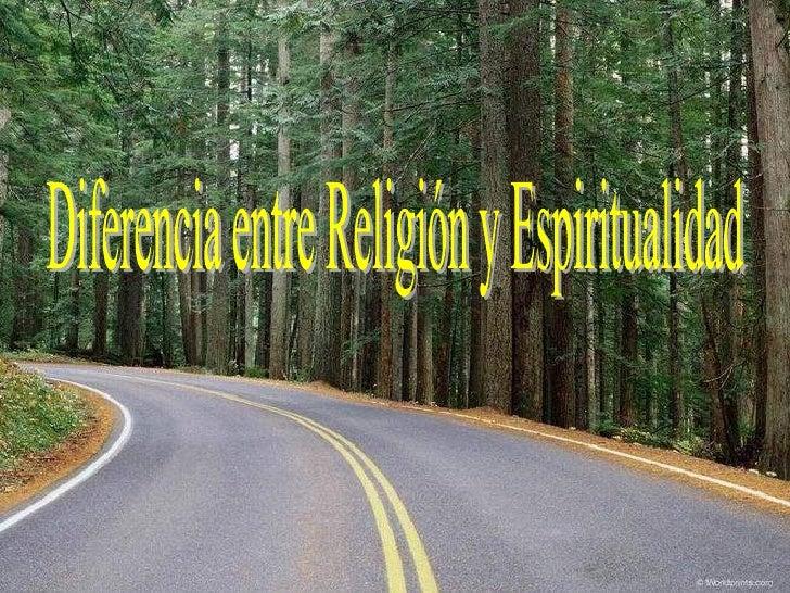 Diferencia entre Religión y Espiritualidad