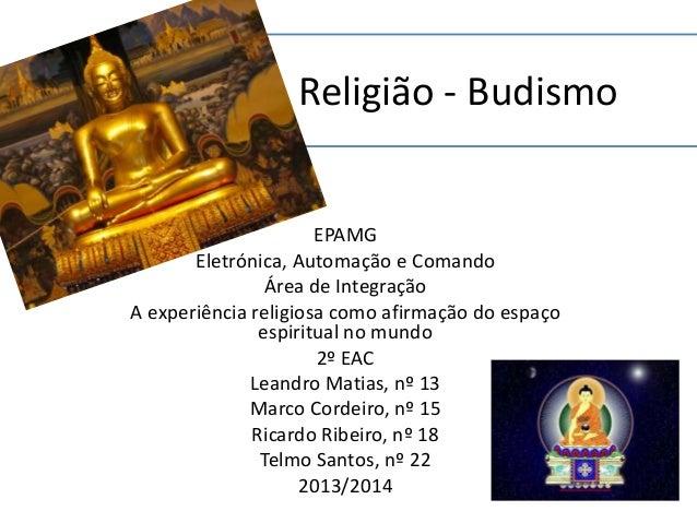 Religião - Budismo  EPAMG  Eletrónica, Automação e Comando  Área de Integração  A experiência religiosa como afirmação do ...