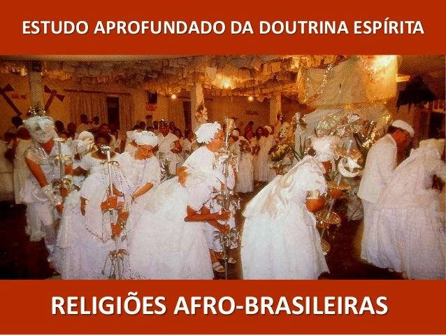 ESTUDO APROFUNDADO DA DOUTRINA ESPÍRITA RELIGIÕES AFRO-BRASILEIRAS