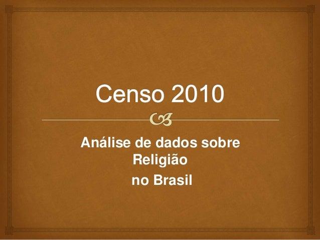 Análise de dados sobre  Religião  no Brasil