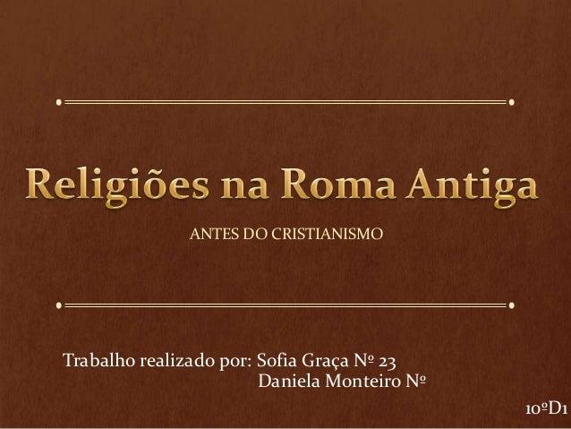 ANTES DO CRISTIANISMOTrabalho realizado por: Sofia Graça Nº 23                        Daniela Monteiro Nº                 ...