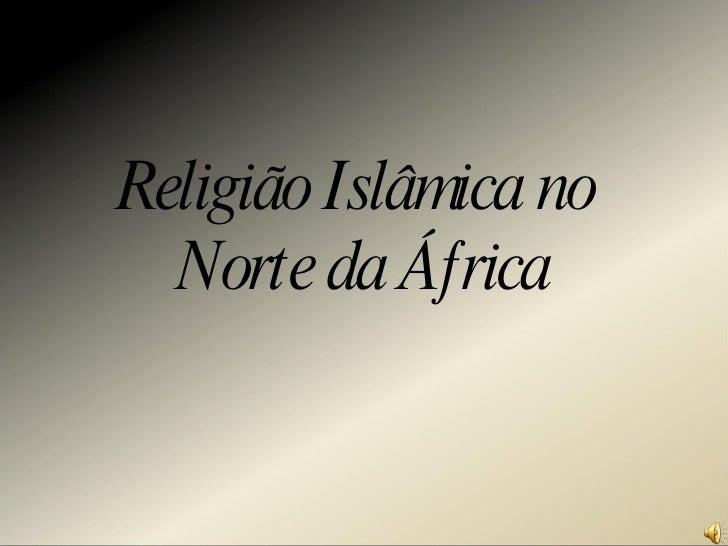 Religião Islâmica no  Norte da África