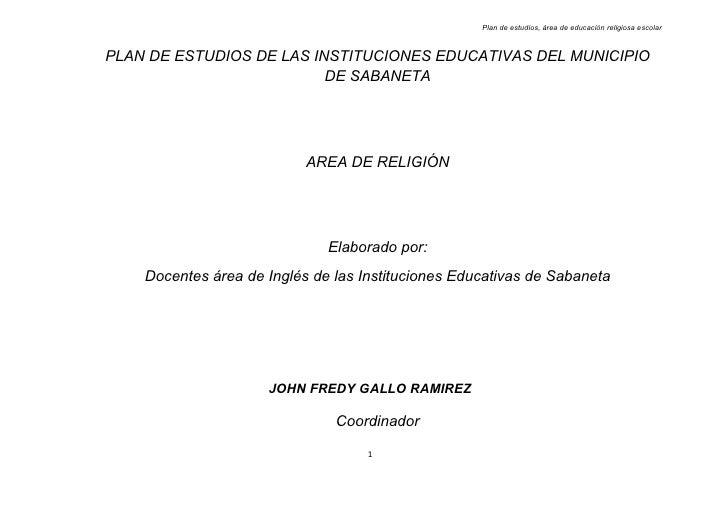 Plan de estudios, área de educación religiosa escolarPLAN DE ESTUDIOS DE LAS INSTITUCIONES EDUCATIVAS DEL MUNICIPIO       ...