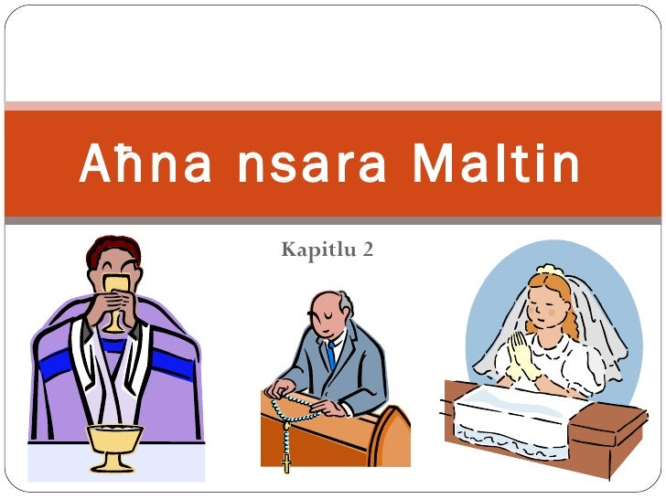 Kapitlu 2 A ħna nsara Maltin