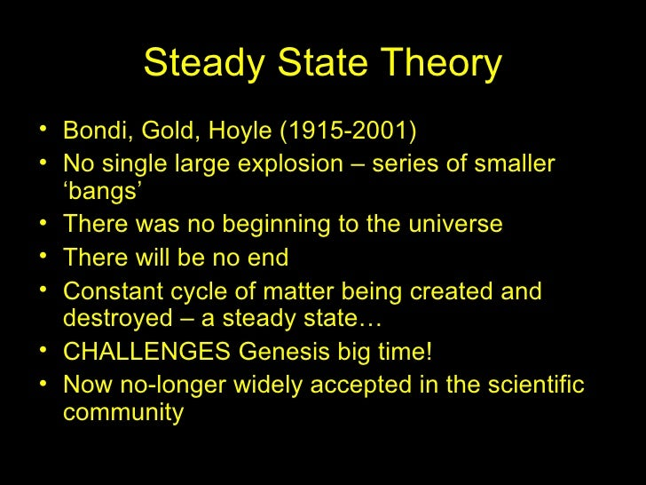 an introduction to the origins of the universe big bang and steady state The cosmic microwave background radiation the universe came into being in the big bang for the origin of the universe the steady state theory held.
