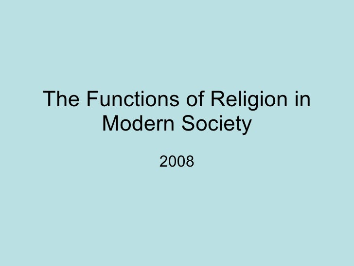 The Functions of Religion in Modern Society 2008