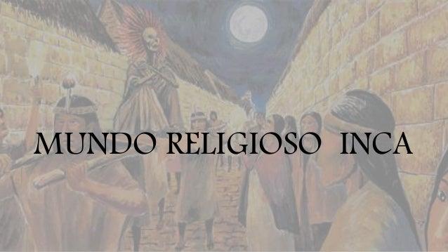 MUNDO RELIGIOSO INCA