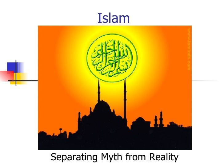 Islam Separating Myth from Reality