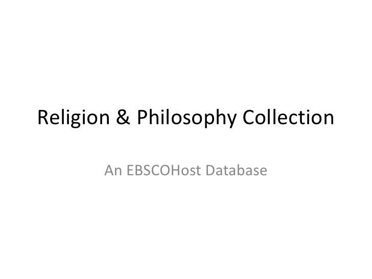Religion & Philosophy Collection       An EBSCOHost Database