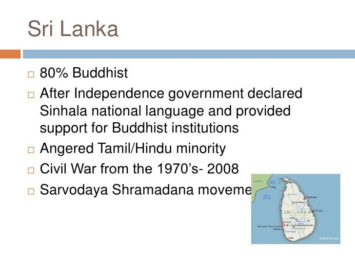 Sri Lanka<br />80% Buddhist<br />After Independence government declared Sinhala national language and provided support for...