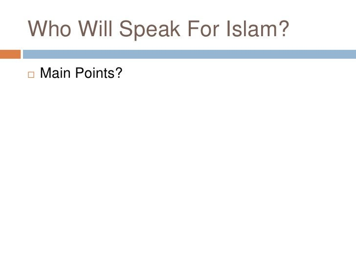 Who Will Speak For Islam?<br />Main Points?<br />