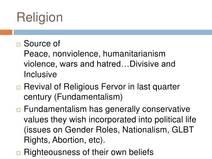 Religion<br />Source of Peace, nonviolence, humanitarianism violence, wars and hatred…Divisive and Inclusive<br />Revival ...