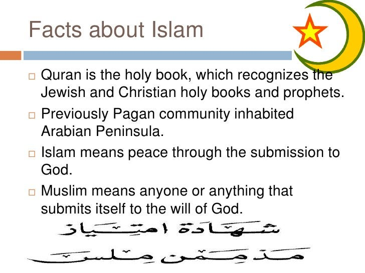 Facts about Islam<br />Quran is the holy book, which recognizes the Jewish and Christian holy books and prophets.<br />Pre...