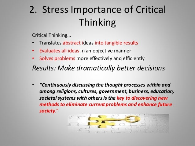 role of critical thinking The study investigated the influence of metacognition on critical thinking skills it is hypothesized in the study that critical thinking occurs when individuals use.