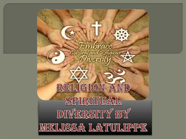 Religion and Spiritual Diversity by Melissa Latulippe<br />