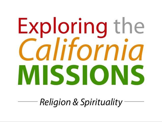 Exploring the California MISSIONS Religion & Spirituality