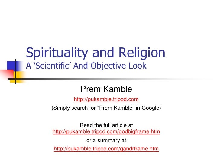 God and ReligionA 'Scientific' And Objective Look<br />PremKamble<br />http://pukamble.tripod.com<br />Read the full artic...