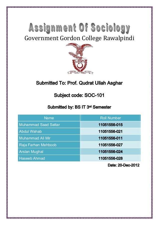 Government Gordon College Rawalpindi Submitted To: Prof. Qudrat Ullah Asghar Subject code: SOC-101 Submitted by: BS IT 3rd...