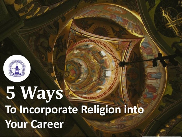 5 Ways To Incorporate Religion into Your Career